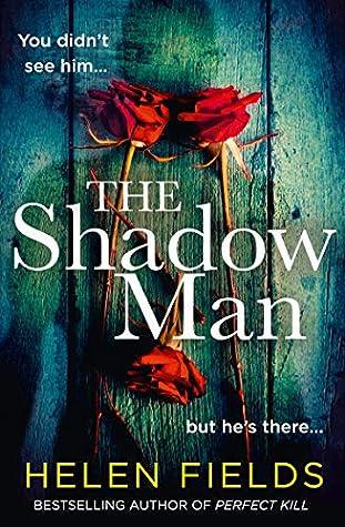 The Shadow Man by Helen Sarah Fields