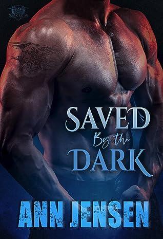 Saved By The Dark by Ann Jensen