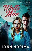 Wolf's Man (Texas Ranch Wolf Pack, #1)