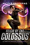 Reign of the Colossus: A Steampunk Space Opera Adventure (A Holly Drake Job Book 7)