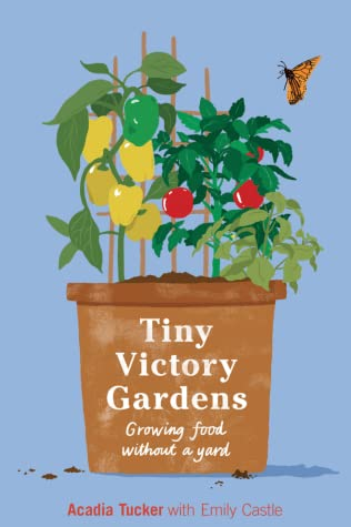 Tiny Victory Gardens: Growing food without a yard