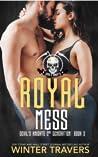 Royal Mess (Devil's Knights 2nd Generation, #3)