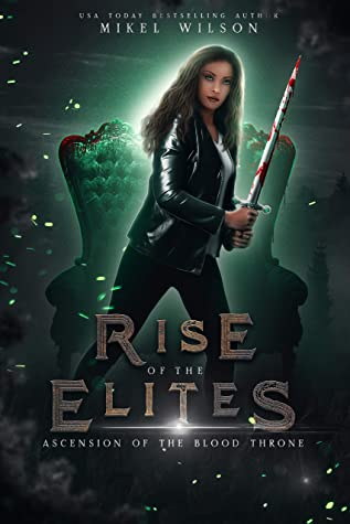 Ascension Of The Blood Throne (Rise of The Elites Collection)