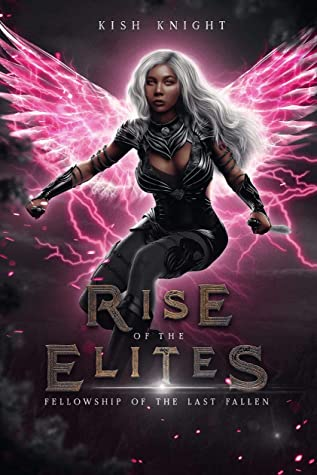 Fellowship of the Last Fallen (The Rise of the Elites Collection)