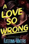 A Love So Wrong: A Forbidden Romance