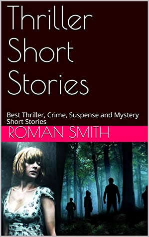 Thriller Short Stories: Best Thriller, Crime, Suspense and Mystery Short Stories