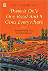 There is Only One Road and it Goes Everywhere by Kathleen Phelan