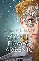 La Corte di fiamme e argento (A Court of Thorns and Roses, #4)