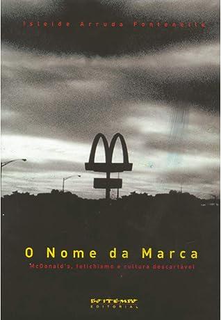 O nome da marca: McDonald's, fetichismo e cultura descartável