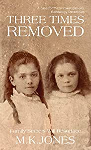 Three Times Removed (Maze Investigations - The Genealogy Detectives #1)