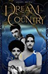 Dream Country by Ashaye Brown