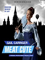 Meat Cute: The Hedgehog Incident (Parasol Protectorate, #0)