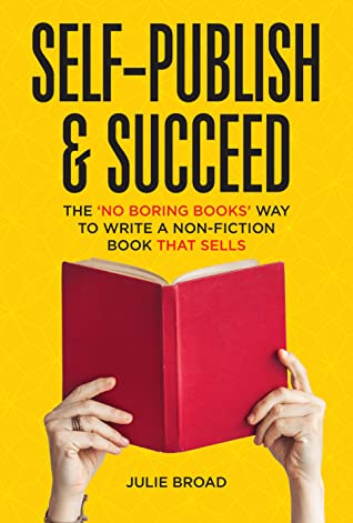 Self-Publish & Succeed by Julie Broad