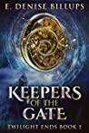 Keepers Of The Gate: Twilight Ends