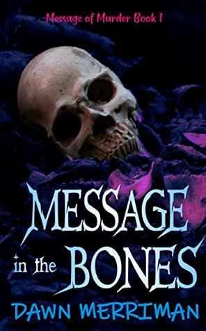 Message in the Bones by Dawn Merriman