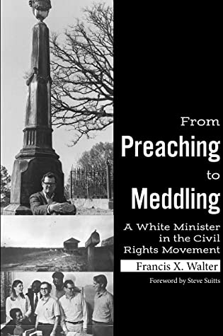 From Preaching to Meddling: A White Minister in the Civil Rights Movement