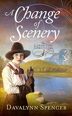 A Change of Scenery: The Canon City Chronicles - Book 4 Sweet Historical Western Romance (The Cañon City Chronicles)