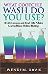 What Cootchie Wash Do You Use? 13 Life Lessons and Real-Life ... by Wendi M. Davis