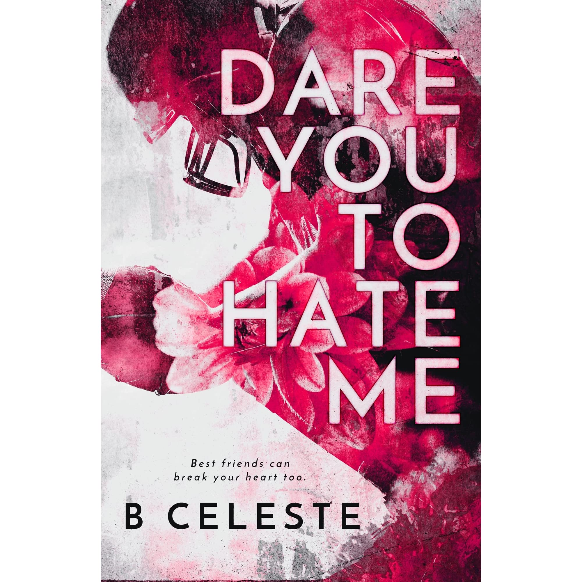 Dare You To Hate Me Dare You to Hate Me 20 by B. Celeste