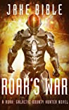Roak's War: A Roak: Galactic Bounty Hunter Novel