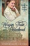 A Wagon Train Weekend  (Back Inn Time #1)