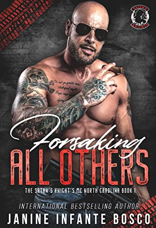 Forsaking All Others (The Satan's Knights MC North Carolina Chapter, Book One)