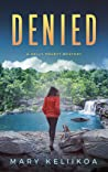 Denied (A Kelly Pruett Mystery, #2)