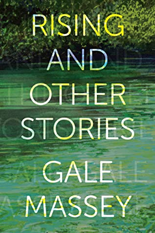 Rising and Other Stories by Gale Massey