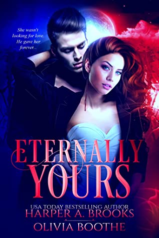 Eternally Yours by Harper A. Brooks