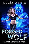 Forged Wolf (Smoky Mountain Pack #1)