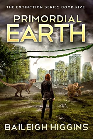Primordial Earth: Book 5 (The Extinction Series - A Prehistoric, Post-Apocalyptic, Sci-Fi Thriller)