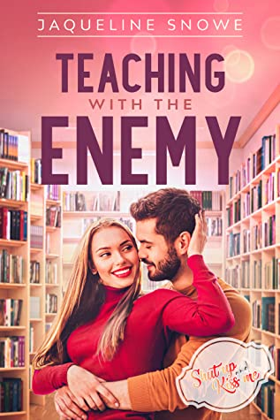 Teaching with the Enemy (Shut Up and Kiss Me, #2)