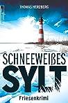 Schneeweißes Sylt: Friesenkrimi