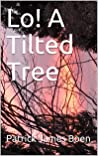 Lo! A Tilted Tree