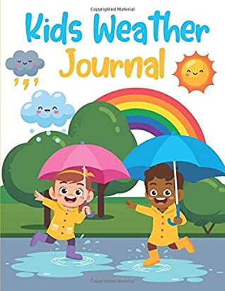 Kids Weather Journal: Grade Pre-K -2 | Capture, Color, Draw & Write Weather Observations | 8.5 x 11 Large Size paper over 100 Pages for Kids to Track, ... using First Big Book of Weather Journal.