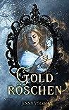 Goldröschen: Ein spannender Märchenroman