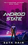 Android State (The Cyberpunk Uploads #3)