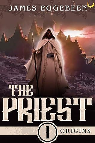 The Priest: An Epic Fantasy Saga (Origins Book 1)