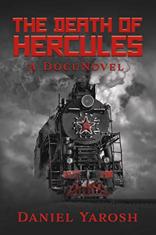 The Death of Hercules: A DocuNovel
