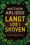 Langt ude i skoven by M.J. Arlidge