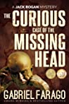 The Curious Case of the Missing Head: A Medical Thriller ( (Jack Rogan Mysteries, #5)