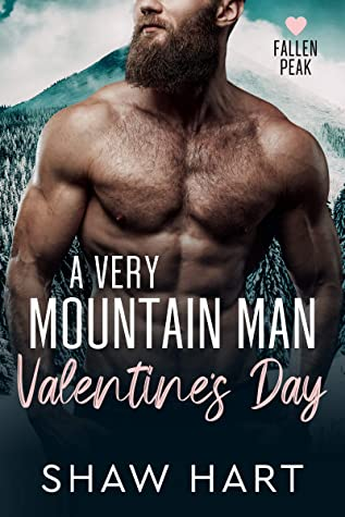 A Very Mountain Man Valentine's Day by Shaw Hart