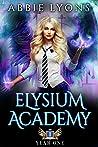 Elysium Academy: Book One