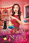 With Scream and Sugar (Vampire Tea Room Magical Mystery, #2)