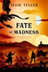 Fate of Madness (The Madness Wars, #4)