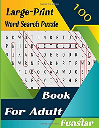 Funstar 100 Large-Print Word Search Puzzle Book For Adult: Brain sharper game for adults, men, women, boys, girls, teens & kids. Exercise Your Brain, Nourish Your Spirit
