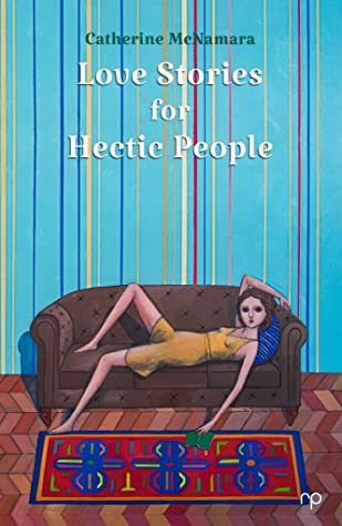 Love Stories for Hectic People by Catherine  McNamara