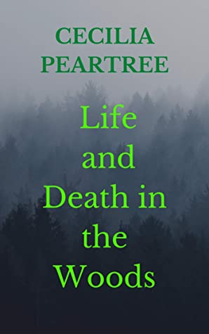 Life and Death in the Woods
