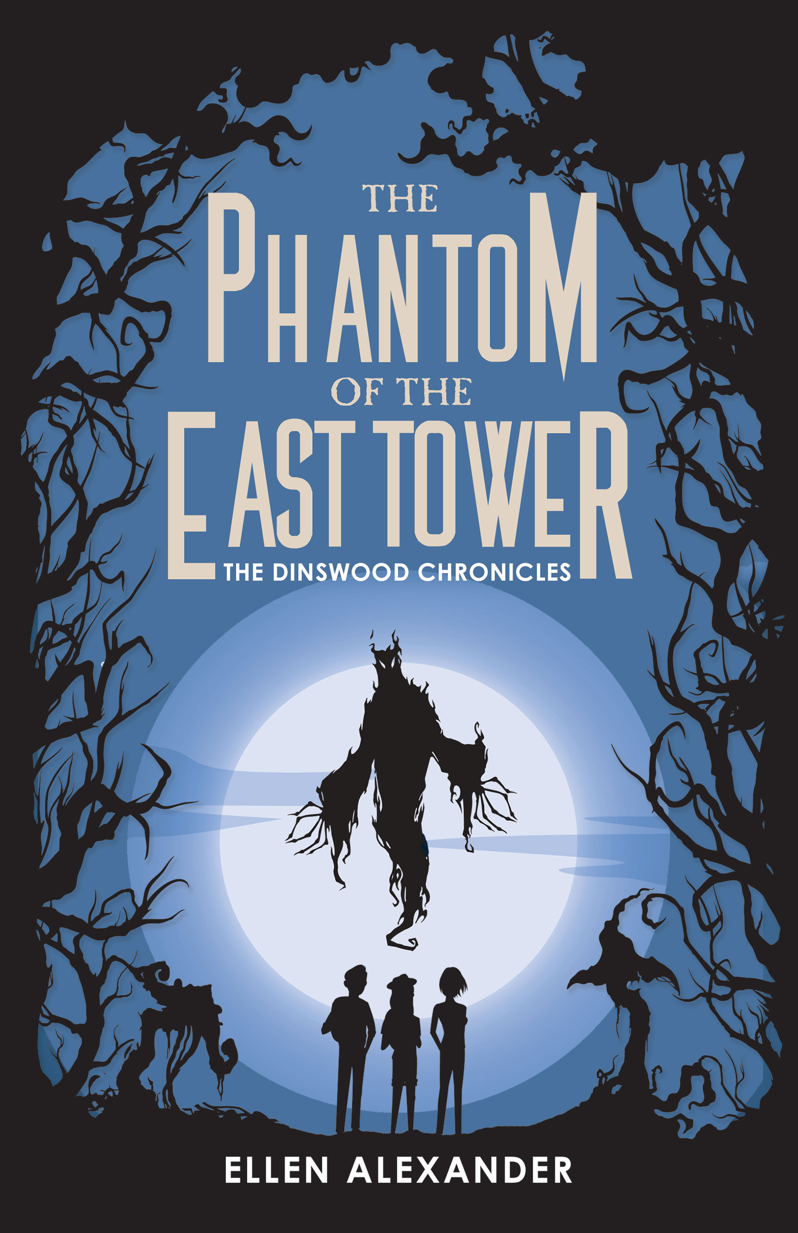 The Phantom of the East Tower (The Dinswood Chronicles #3) by Ellen Alexander