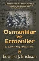 Osmanlılar ve Ermeniler: Bir İsyan ve Karşı Harekatın Tarihi